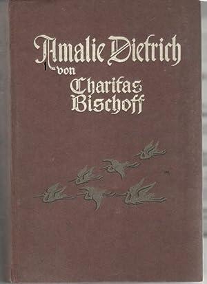 Amalie Dietrich ein Leben der berühmten Naturforscherin von Bischoff Charitas, mit acht ...