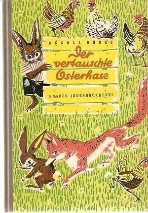 Der vertauschte Osterhase und andere Märchen / Ursula Dörge: Dörge, Ursula