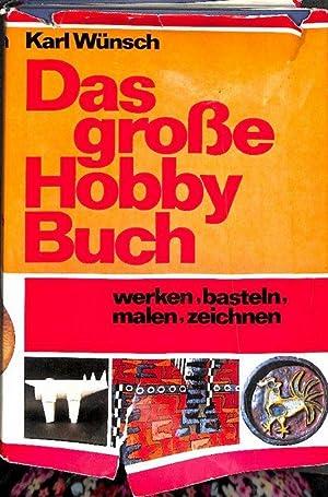 Das Grosse Hobbybuch Werken Basteln Malen Zeichnen Zahlreiche