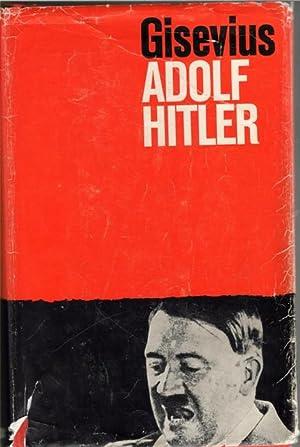 Adolf Hitler Versuch einer Deutung von Hans Bernd Gisevius: Gisevius, Hans Bernd