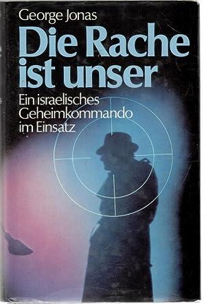 Die Rache ist unser Ein israelisches Geheimkommando im Einsatz/Jonas, George Ein israelisches ...