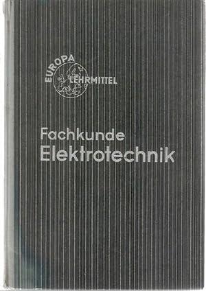 Fachkunde Elektrotechnik ein Fachbuch bearbeitet von Gewerbelehrern und Ingenieuren für die ...