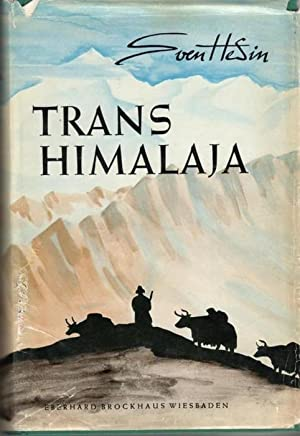 Transhimalaja (Trans Himalaja)Entdeckungen und Abenteuer in Tibet eine Reisebericht über ...