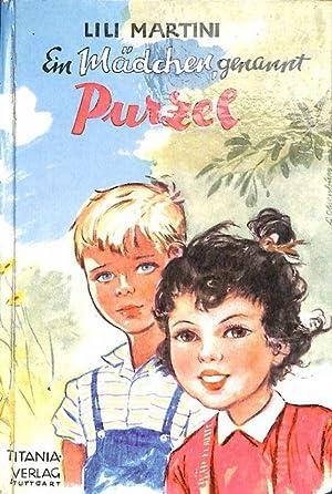 Ein Mädchen, genannt Purzel eine Erzählung für Kinder Lili Martini Einband und ...