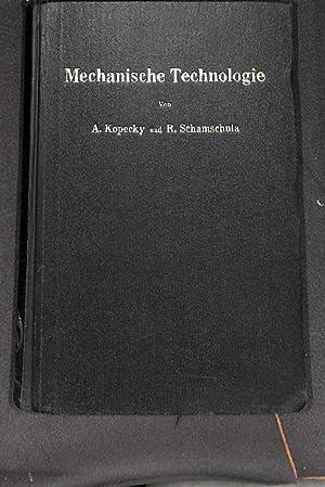 Mechanische Technologie von Alfred Kopecky und Rudolf Schamschula mit 424 Textabbildungen: Kopecky,...