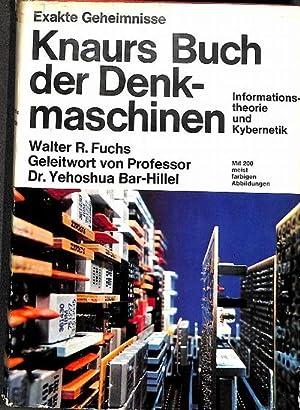 Knaurs Buch der Denkmaschinen. Informationstheorie und Kybernetik aus der Reihe exakte Geheimnisse ...