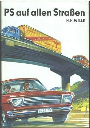 PS auf allen Straßen das Buch vom Auto Hermann H. Wille,mit Zeichnungen von Rudolf Platzner: ...