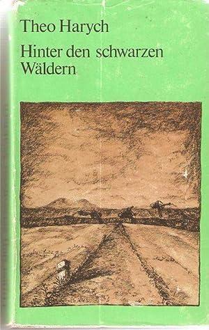 Hinter den schwarzen Wäldern Geschichte einer Kindheit / Theo Harych: Harych, Theo