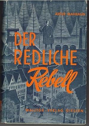 Der redliche Rebell ein biographischer Versroman über die Vision über die Fundamente ...