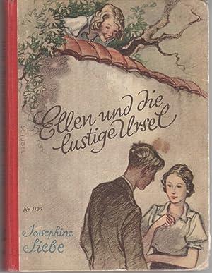 Ellen und die lustige Ursel eine erzählung für mädchen Josephine Siebe mit Bildern ...