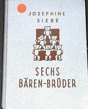 Sechs Bären-Brüder die lustigen Abenteuer von josephine siebe mit Bildern von Ernst ...