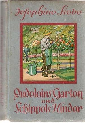 Dudeleins Garten und Schippels Kinder Eine heitere Kindergeschichte von Josephine Siebe mit vier ...