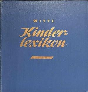 Witte Kinderlexikon herausgegeben von Wilhelm Berger. mit Bildern zu den Buchstaben von Elisabeth ...
