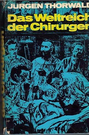 Das Weltreich der Chirurgen / Jürgen Thorwald: Thorwald, Jürgen