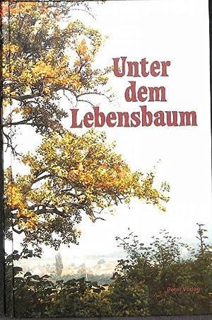 Unter dem Lebensbaum für jeden Tag des Jahres ein Bibelwort, ein Morgengebet, ein Abendgebet, ...