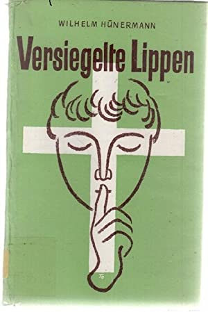 Versiegelte Lippen Erzählungen zum Sakrament der Sündenvergebung von Wilhelm Hü...