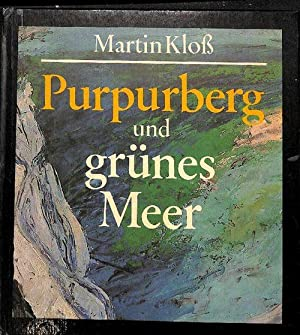 Purpurberg und grünes Meer. Landschaft in der: Kloß,, Martin