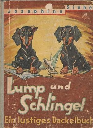 Lump und Schlingel ein schlimmes Brüderpaar eine lustige Dackelgeschichte von Josephine Siebe ...