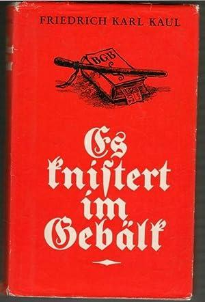 Es knistert im Gebälk Pital der Weimarer Republik Band 3 von Friedrich Karl Kaul: Kaul, ...