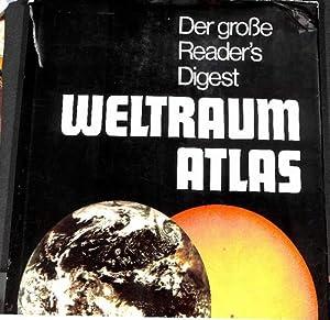 Der große Reader?s Digest Weltraumatlas Beobachtung und Erforschung des Weltraums; Die Erde ...