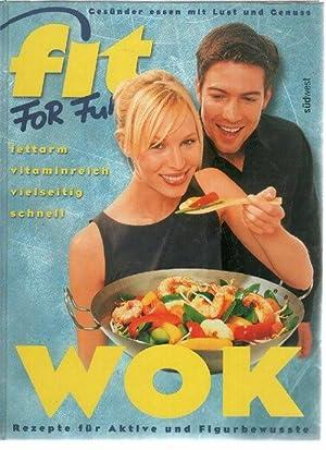 Fit for Fun: Wok.100 Rezepte für Aktive: Manthey, Dirk und