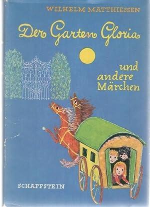 Der Garten Gloria und andere Märchen Kindermärchen zum Vorlesen für die Kleinen zum ...
