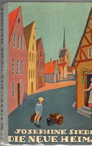 Die neue Heimat eine heitere Geschichte aus einer kleinen Stadt von Josephine Siebe mit ...