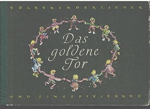 Das goldene Tor Die schönsten Volkskinderlieder und SingspieItänze Liedertexte mit Noten:...