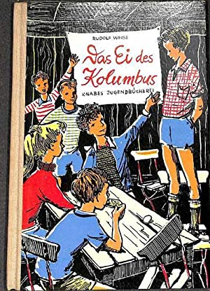 Das Ei des Kolumbus ein geheimnisvolles Unternehmen von Anton, Franz und ihren Freunden eine Erz&...