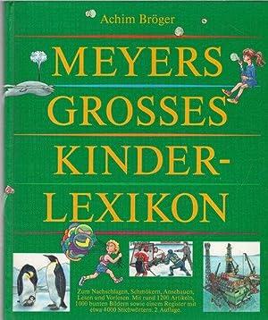 Meyers Grosses Kinderlexikon zum Nachschlagen, Schmökern, Anschauen,: Achim Böger,Günther Biste