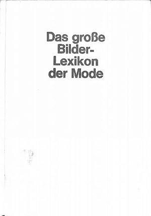 Das große Bilderlexikon der Mode - Vom Altertum zur Gegenwart Gertrud Oheim mit 1036 Fotos ...