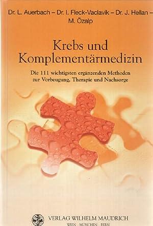 Krebs und Komplementärmedizin: Die 111 wichtigsten ergänzenden Methoden zur Vorbeugung, ...