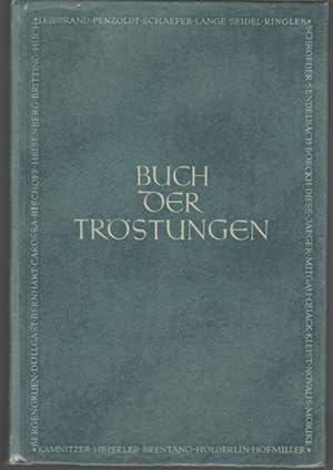 Buch der Tröstungen Gedichte, Erzählungen und Szenen herausgegeben von Hanns Braun: Hanns...