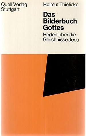 Das Bilderbuch Gottes Reden über die Gleichnisse Jesu Helmut Thielcke: Thielicke, Helmut