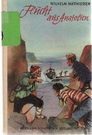 Flucht aus Anatolien eine Flucht eines Deutschen zur Zeit des Zweiten Weltkrieges von Wilhelm ...