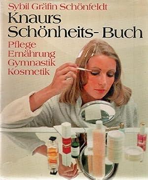 Knaurs Schönheits-Buch : Pflege, Ernährung, Gymnastik, Kosmetik von Sybil Gräfin Sch...
