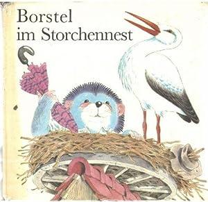 Borstel im Storchennest eine Geschichte von Günther Feustel mit Illustrationen von Rainer ...
