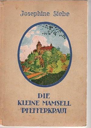 Die kleine Mamsell Pfefferkraut / Eine Erzählung für junge Mädchen von ...