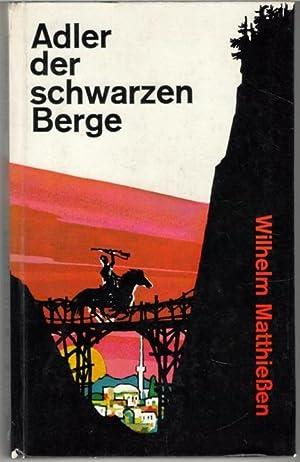 Adler der schwarzen Berge Die Abenteuer des Jussof Melik vonWilhelm Matthiessen: Wilhelm ...