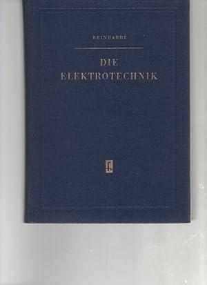 die Elektrotechnik Die Grundgesetze der Elektrizitätslehre und die technische Erzeugung und ...