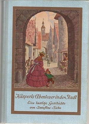 Kasperls Abenteuer in der Stadt. und was er dabei an lustigen Streichen ausheckt und an spannenden ...