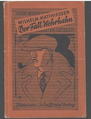 Der Fall Wehrhahn eine humorvolle Detektivgeschichte besonderer Art mit federzeichnungen von Fritz ...