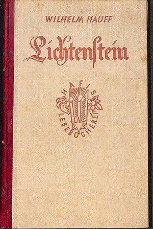 Lichtenstein das wunderbare Schicksal eines unglücklichen Fürsten: Hauff, Wilhelm ;