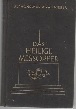 Das heilige Messopfer das Opfer des Neuen Bun des-Sein QWesen und Werden, liturigsche Erfordernisse...
