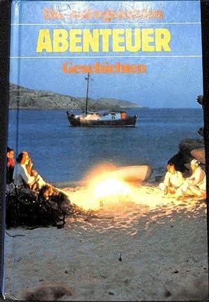 Die aufregendsten Abenteuergeschichten von Barbara Bartos-Höppner,Hans Baumann,B-Traven,Rudolf: kollektiv
