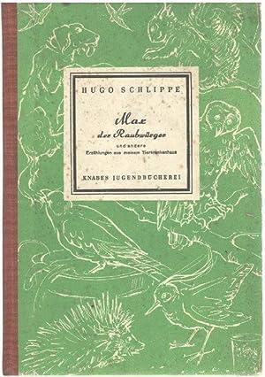 Max, der Raubwürger und andere Erzählungen aus meinem Tierkrankenhaus von Hugo Schlippe ...