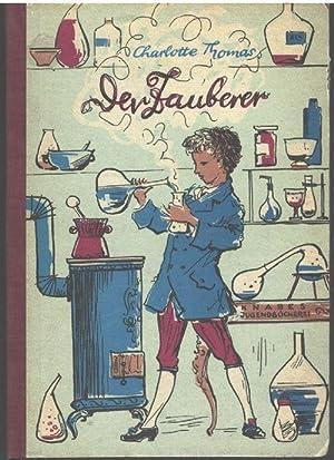 Der Zauberer Erzählungen um den großen Chemiker Justus von Liebig von Charlotte Thomas ...