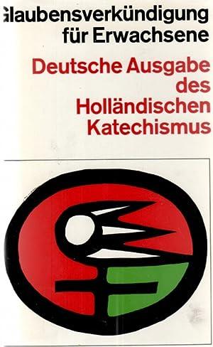 Glaubensverkündung für Erwachsene Deutsche Ausgabe des Holländischen Katechismus&#...
