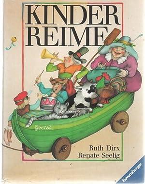 Kinderreime gesammelt und ausgewählt von Ruth Dirx Graphik und Bilder von Renate seelig: Dirx,...