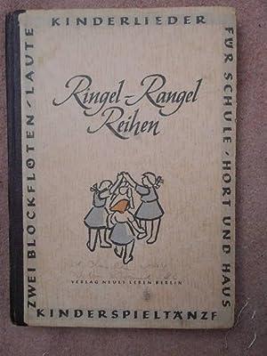 Ringel-Rangel-Reihen ein Kinderliederbuch zum Singen und Spielen mit Kinderspieltänzen fü...